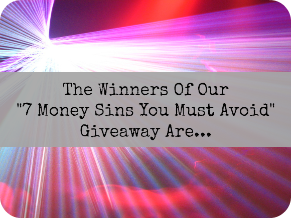 7 Money Sins You Must Avoid In Your Business Giveaway Winners
