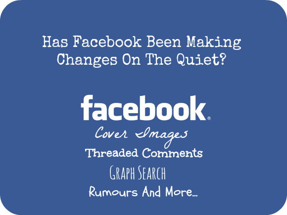 Facebook Updates Graph Search Cover Images Threaded Comments Hashtags