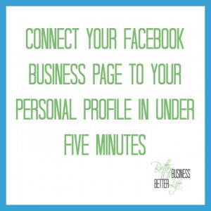 How to connect your Facebook business page to your personal profile so it's easier for potential customers to learn more about your business.